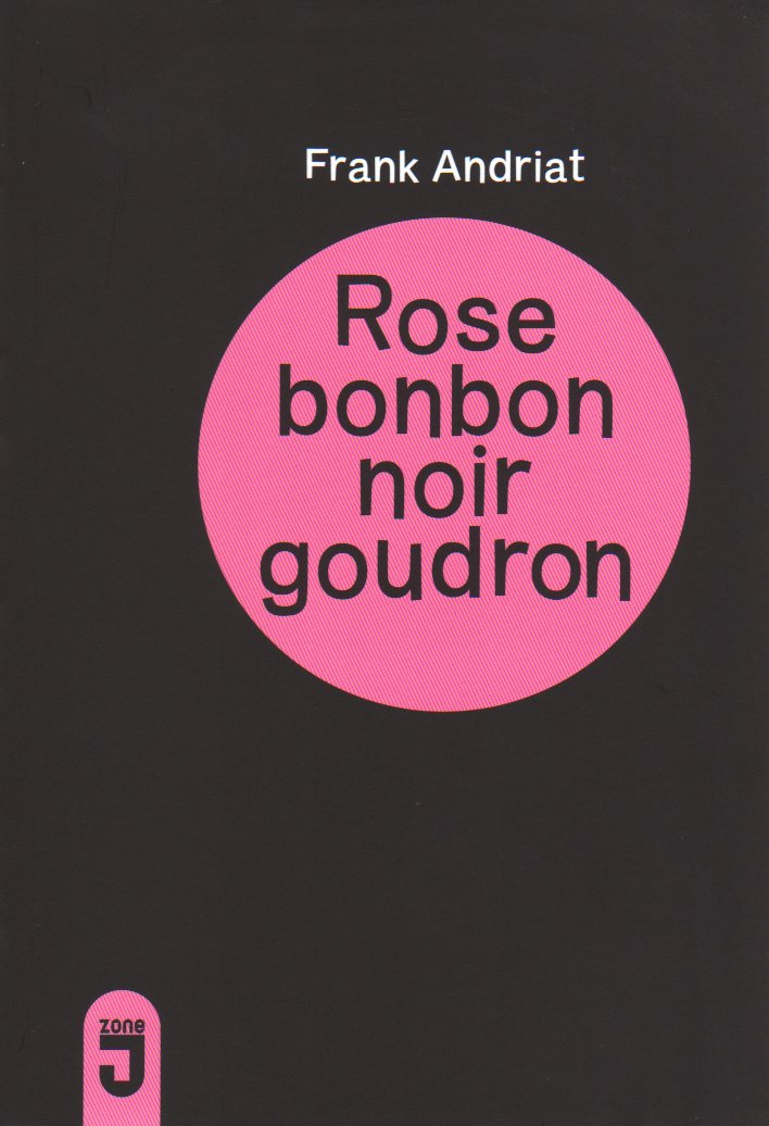 Rose bonbon, noir goudron