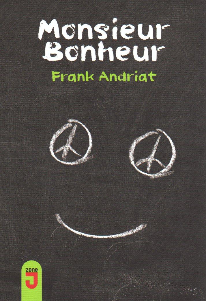 frank andriat monsieur bonheur. Black Bedroom Furniture Sets. Home Design Ideas